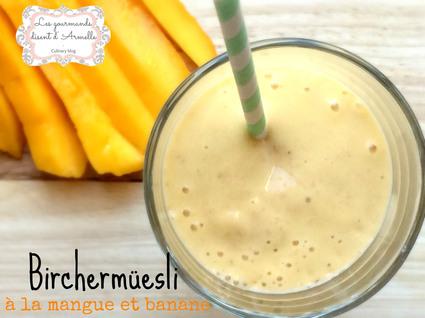 Recette de birchermüesli à la mangue et banane