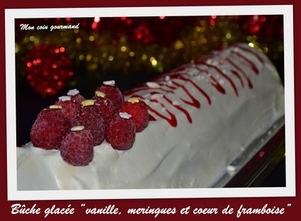 Recette de bûche glacée vanille, meringues et cœur de framboise ...