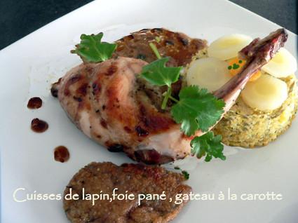 Recette de cuisses de lapin, foie pané et gateau à la carotte
