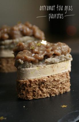 Recette entremets foie gras et pleurotes