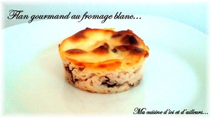 Recette de petits flans gourmands au fromage blanc