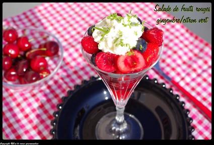 Recette de salade de fruits rouges gingembre citron vert