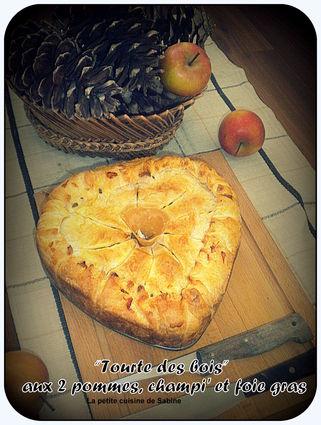 Recette de tourte des bois aux 2 pommes, champignons et foie ...